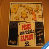 PÍSNĚ AMERICKÉHO ZÁPADU 2. ZELENÁČI & WHITE STARS 2010 LP Popron TOP