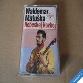 Matuška Waldemar NEBESKEJ KOVBOJ 1996 BONTON MC