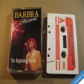 Streisand Barbra THE BEGINNING PERIOD 1990 EMI MC