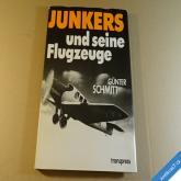 JUNKERS UND SEINE FLUGZEUGE Schmitt G. 1986 Junkers a jeho letadla