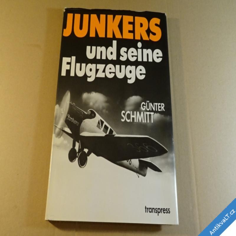 foto JUNKERS UND SEINE FLUGZEUGE Schmitt G. 1986 Junkers a jeho letadla