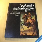 ROHANSKÁ PORTRÉTNÍ GALERIE ze sbírek Sychrov 1985 Liberec
