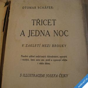 foto Schäfer Ot. TŘICET A JEDNA NOC V ZAKLETÍ MEZI BROUKY 1924 il. Čejka J.