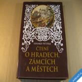 Petiška Ed. ČTENÍ O HRADECH ZÁMCÍCH A MĚSTECH - Černý Věnceslav 2007