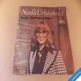 Urbánková Naďa ŠANTÁN, STAČILO JEN ZAVOLAT 1976 SP stereo