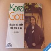Gott Karel MĚL JSEM RÁD A MÁM, TVŮJ STÍN SE MÁ 1975 SP stereo