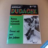 Dudáček M. ROMEO Z PRVNÍCH..., ČERNÉ OČI MÁŠ... 1978 SP stereo