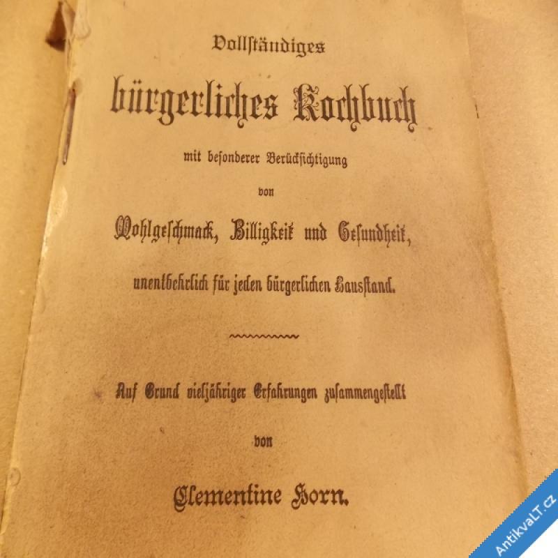 foto Horn Cl. BÜRGERLICHES KOCHBUCH 1910 měšťanská kuchařka