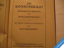 DIE KÖNIGSBRAUT  MUSIKALISCHE MÄRCHEN  1932