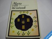 MARTA VĚŘÍ NA ZÁZRAK  BEZDĚKOVÁ Z.  1974