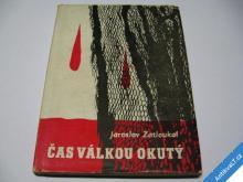 ČAS VÁLKOU OKUTÝ  ZATLOUKAL J.  1946