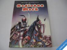 KRÁLOVNA MEČŮ  MOORCOCK M.  1992