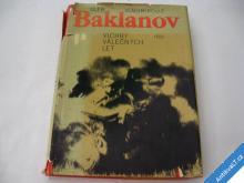 BAKLANOV  VICHRY VÁLEČNÝCH LET  1980