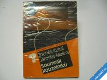 SOUMRAK KOUZELNÍKŮ  MALINA KUKAL  1987