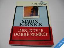 DEN KDY JE DOBRÉ ZEMŘÍT  KERNICK SIMON  2006