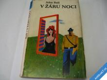 V ŽÁRU NOCI  BALL JOHN  1973  výhodné poštovné