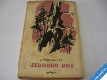 VIKTOR HÁNEK  JEDNOHO DNE  1944