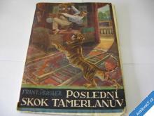 POSLEDNÍ SKOK TAMERLANŮV  PERGLER  1929