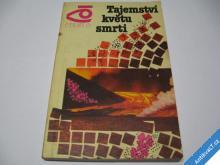 TAJEMSTVÍ KVĚTU SMRTI / VULKANISMUS  1984
