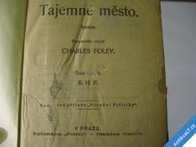 FOLEY CHARLES  TAJEMNÉ MĚSTO CA 1930