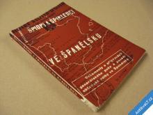 ŠPIONI A SPIKLENCI VE ŠPANĚLSKU SPIELHAGEN 1937
