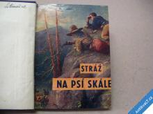 STRÁŽ NA PSÍ SKÁLE  FIKER E.  SMOLÍKOVÁ 194?