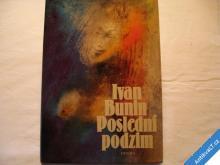IVAN BUNIN  POSLEDNÍ PODZIM 1986 výhodné poštovné
