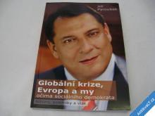 GLOBÁLNÍ KRIZE EVROPA A MY  PAROUBEK JIŘÍ  2010