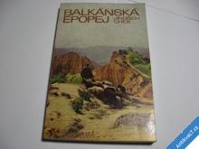 BALKÁNSKÁ EPOPEJ  UHER JINDŘICH  1981
