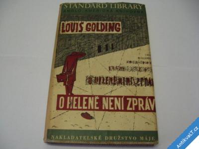 foto    O HELENĚ NENÍ ZPRÁV  GOLDING L.  1947