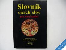 SLOVNÍK CIZÍCH SLOV PRO NOVÉ STOLETÍ  2005
