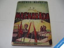 MORAVIA ALBERTO  MAŠKARÁDA  1947