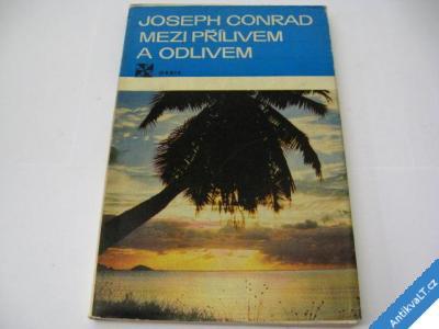 foto    MEZI PŘÍLIVEM A ODLIVEM  CONRAD JOSEPH  1975