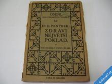 ZDRAVÍ NEJVĚTŠÍ POKLAD  PANÝREK D.  1919