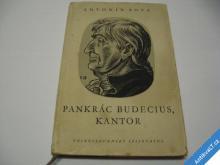 PANKRÁC BUDECIUS, KANTOR  SOVA ANT.  IL. BOUDA C.