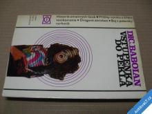 VSTUPENKA DO PEKLA / DROGY A ČLOVĚK  BABOIAN  1974