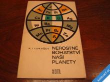NEROSTNÉ BOHATSTVÍ NAŠÍ PLANETY   LUKAŠEV  1977