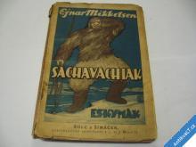 ESKYMÁK SACHAVACHIAK  NÁRODOPISNÝ ROMÁN  1924