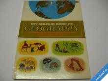 MY COLOUR BOOK OF GEOGRAPHY  HAMLYN PRAHA 1969
