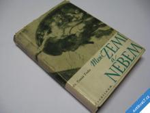 MEZI NEBEM A ZEMÍ  TRNKA TOMÁŠ 1948 PODPIS AUTORA