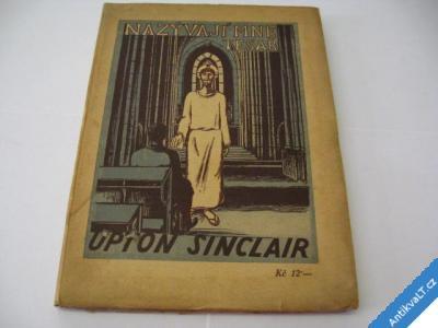 foto    NAZÝVAJÍ MNE TESAŘ  SINCLAIR U.  1923