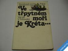 VE TŘPYTNÉM MOŘI JE KRÉTA  TOŠOVSKÝ V. V. 1984