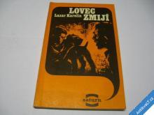 LOVEC ZMIJÍ  KARELIN LAZAR  1985