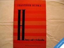 HLASY OD VÝCHODU  FR. KUBKA  1960 PODPIS