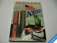 JAK JSEM POTKAL AMERIKU  DEJDAR MARTIN  1997