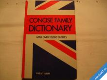 CONCISE FAMILY DICTIONARY PŘES 30000 HESEL 1991