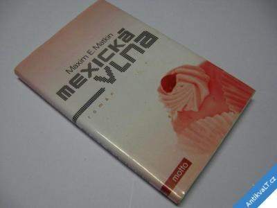 foto    MEXICKÁ VLNA  MATKIN M. E. 2008
