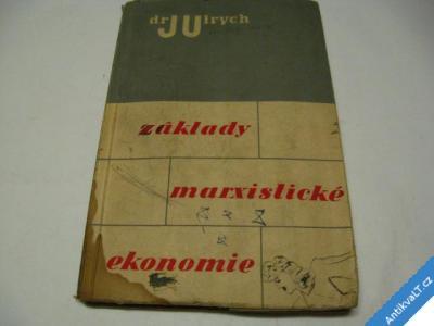 foto    ZÁKLADY MARXISTICKÉ EKONOMIE  ULRYCH J.  1949