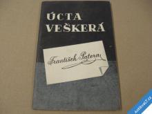 ÚCTA VEŠKERÁ Patera František PF 1949